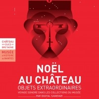 OBJETS EXTRAORDINAIRES // NOEL AU CHATEAU